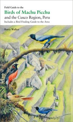 Field Guide to the Birds of Machu Picchu and the Cusco Region, Peru book cover image